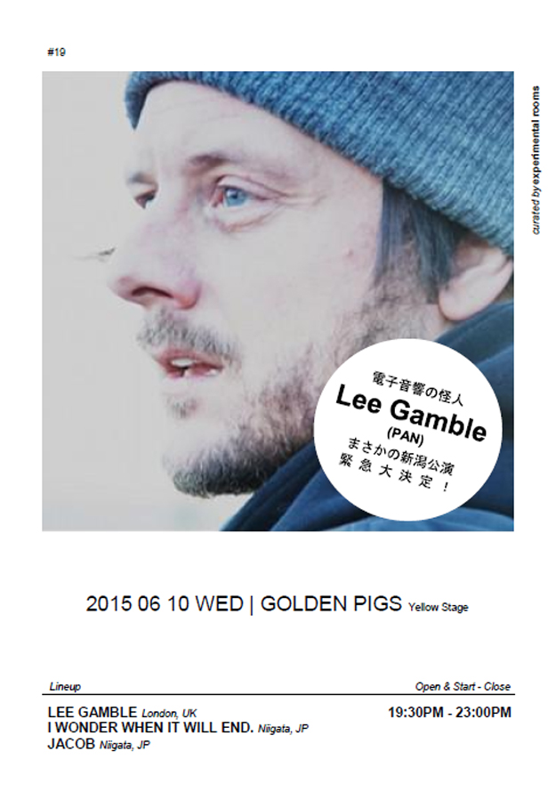 6.10 Lee Gamble at Golden Pigs Niigata