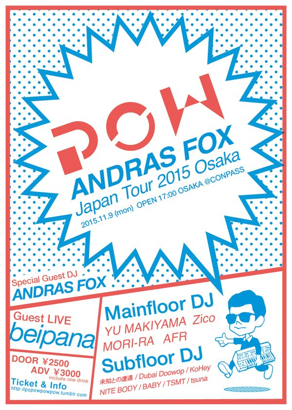 POW Andras Fox Japan Tour 2015 Osaka